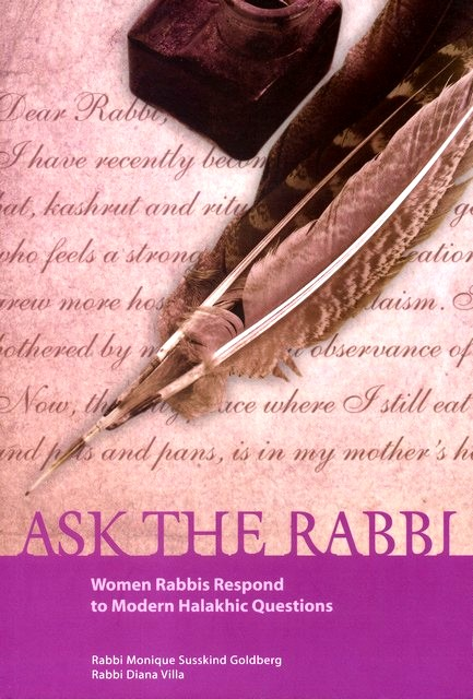 Ask the Rabbi: Women Rabbis Respond to Modern Halakhic Questions/ David Golinkin and Yisrael Warman