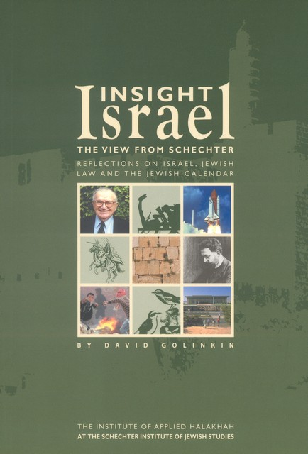 Insight Israel - The View from Schechter / David Golinkin