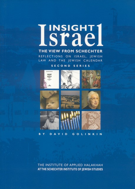 Insight Israel - The View from Schechter, Second Series / David Golinkin