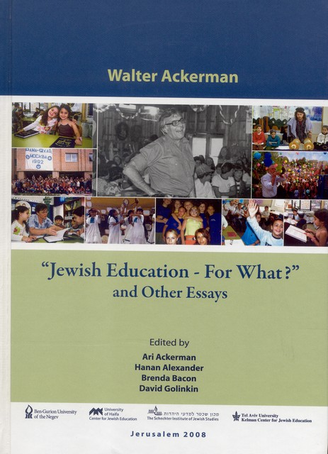 Jewish Education for What? and Other Essays / Walter Ackerman