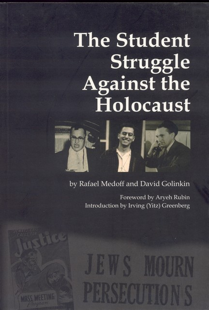 The Student Struggle Against the Holocaust/ Rafael Medoff and David Golinkin