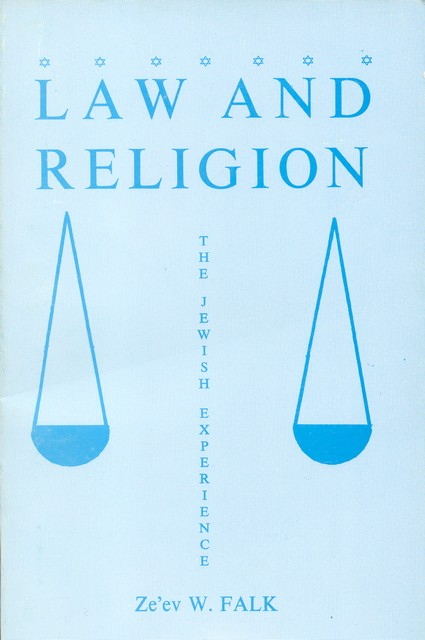 Law and Religion: The Jewish Experience/ Ze'ev Falk